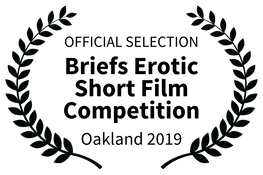 OFFICIAL SELECTION - Briefs Erotic Short Film Competition - Oakland 2019
