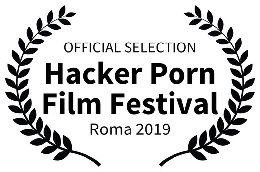OFFICIAL SELECTION - Hacker Porn Film Festival - Roma 2019